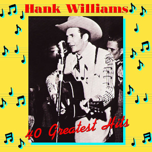 Cover for Hank Williams's 40 Greatest Hits album