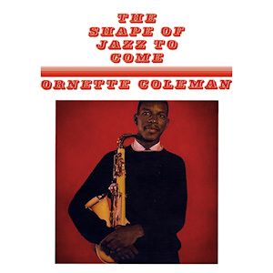 Album cover for The Shape of Jazz to Come